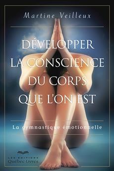 Développer la conscience du corps que l'on est - La gymnastique émotionnelle