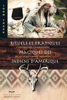 Rituels et pratiques magiques des Indiens d'Amérique