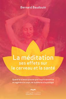 La méditation, ses effets sur le cerveau et la santé
