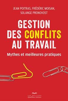 Gestion des conflits au travail - Mythes et meilleures pratiques