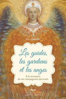 guides, les gardiens et les anges