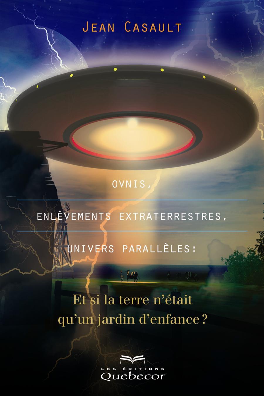 Ovnis, enlèvements extraterrestres et univers parrallèles