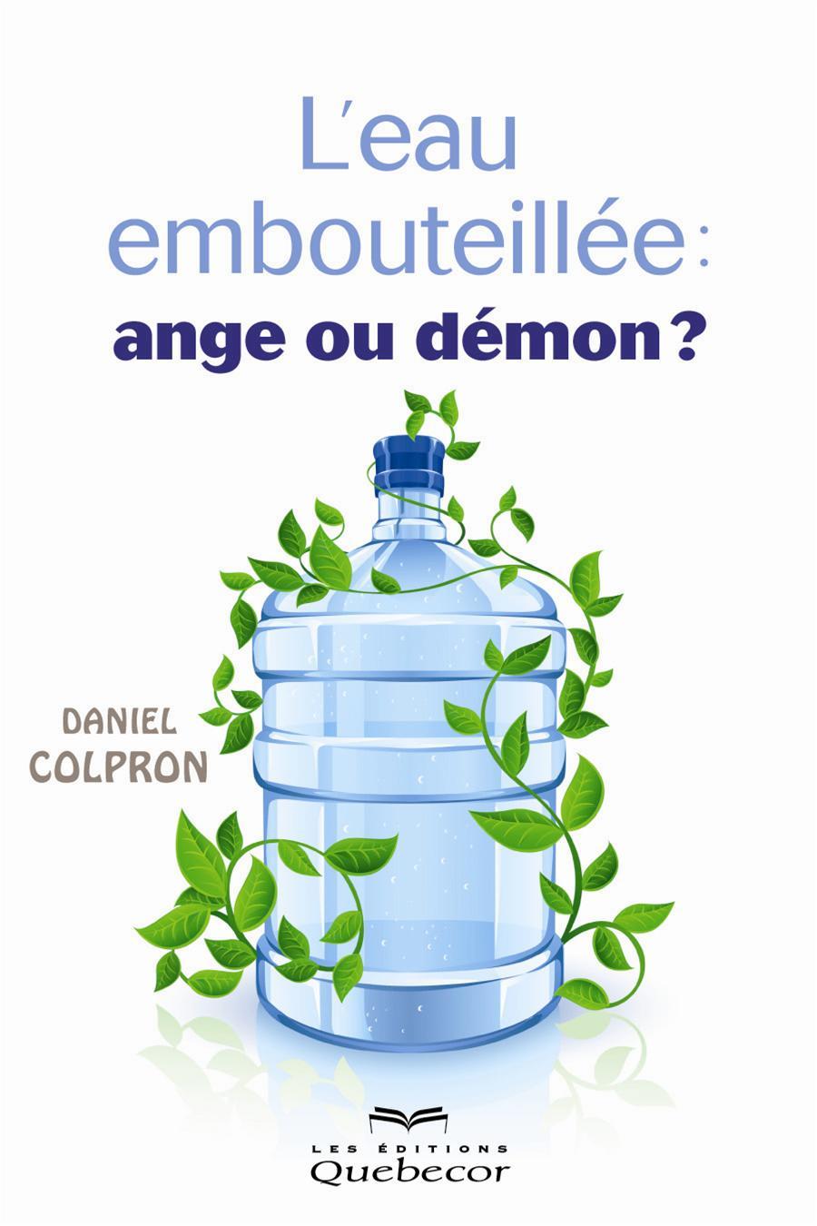 L'eau embouteillée: ange ou démon?