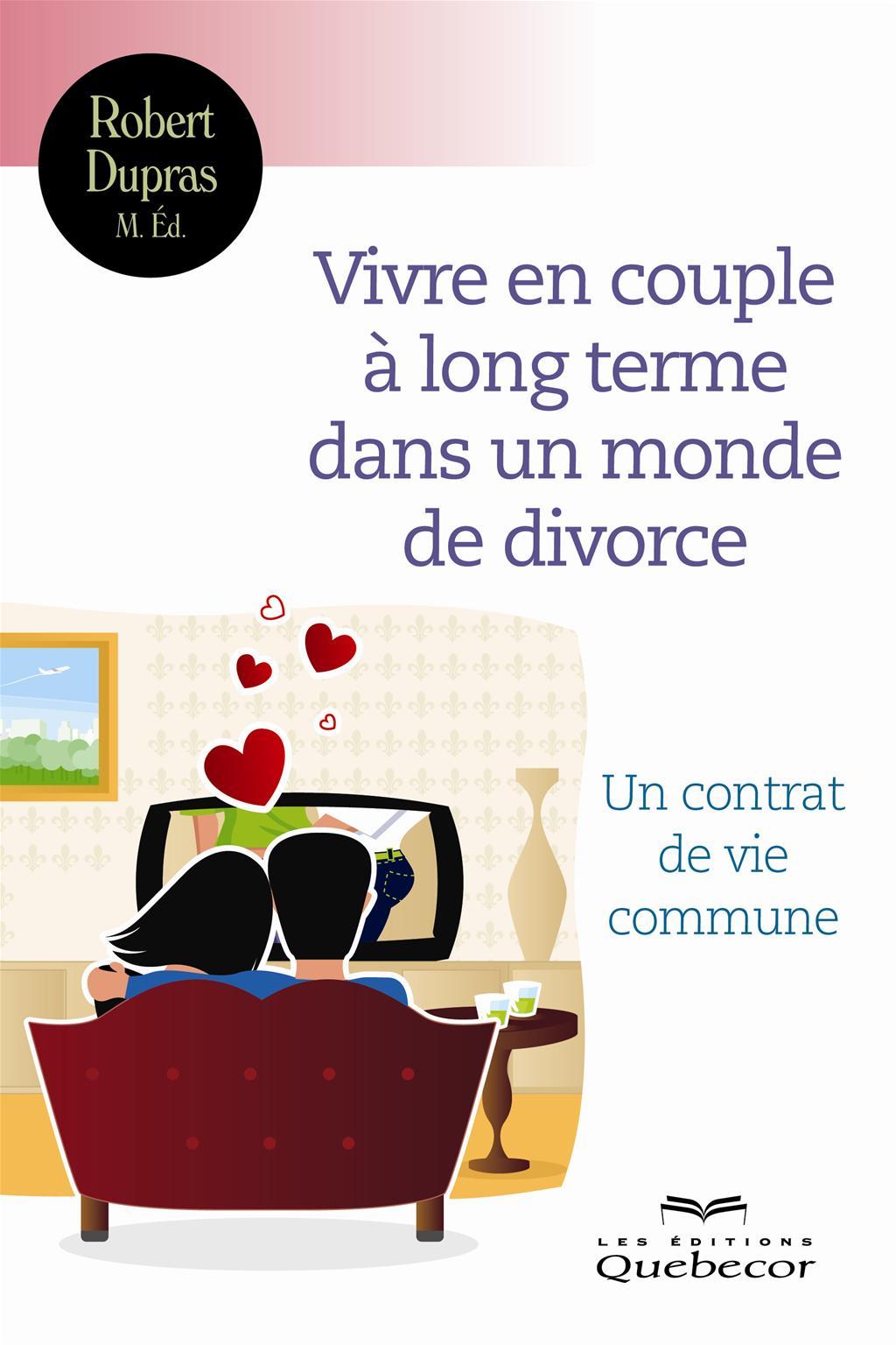 Vivre en couple à long terme dans un monde de divorce