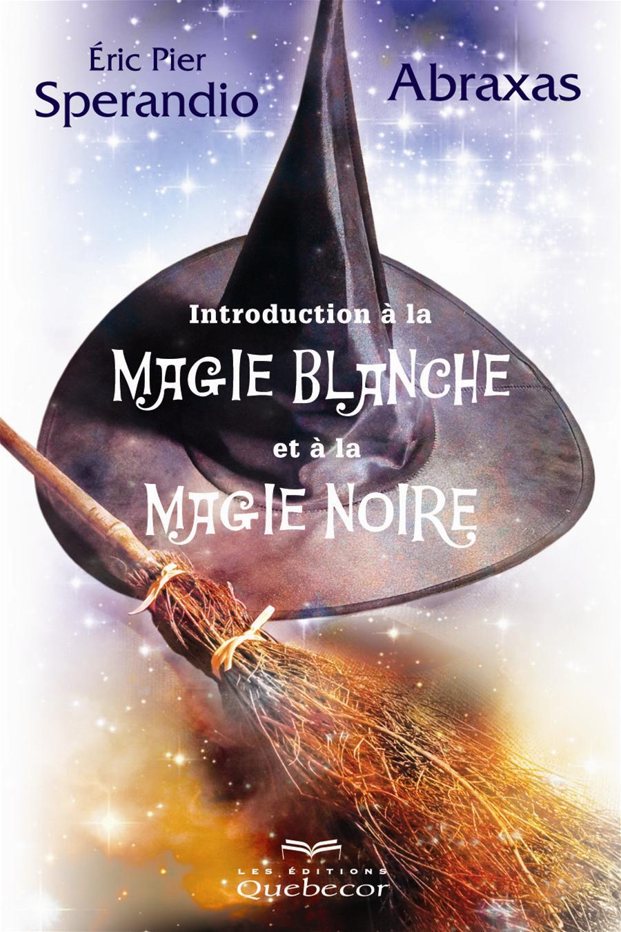 Initiation à la magie blanche et à la magie noire