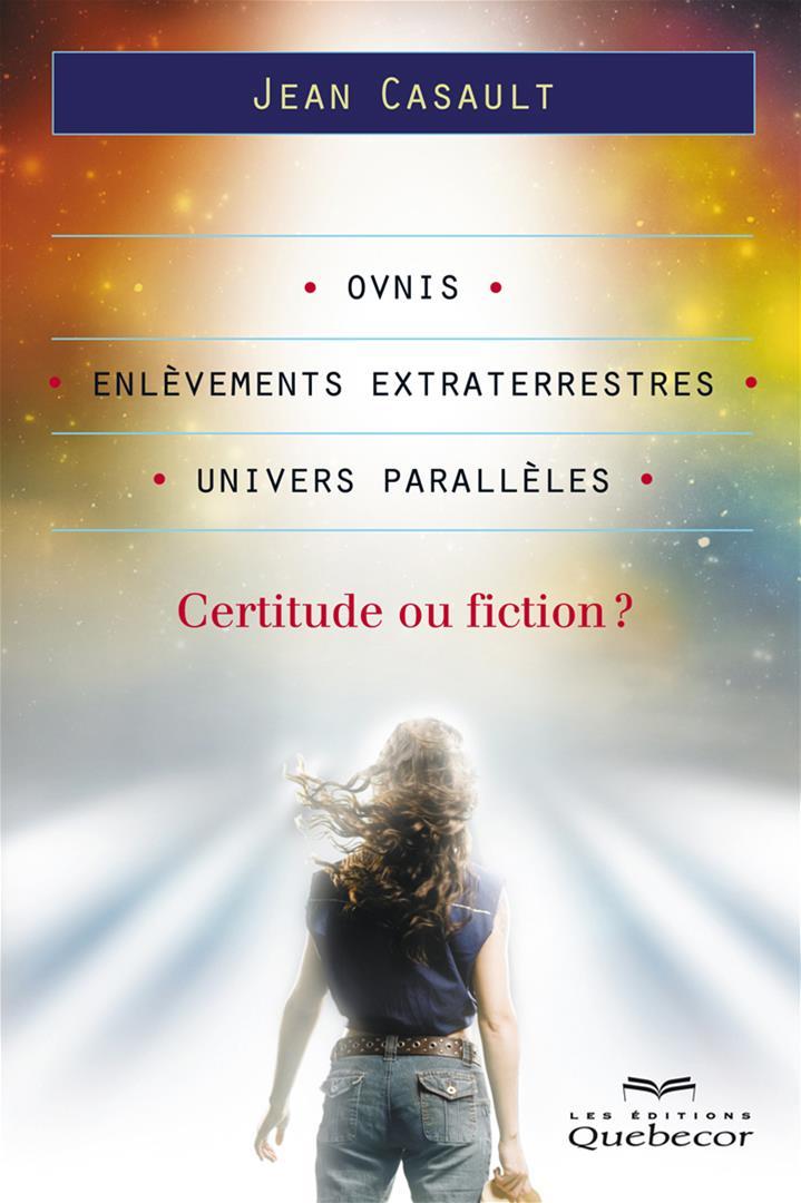 Ovnis, enlèvements extraterrestres et univers parallèles: certitude ou fiction?