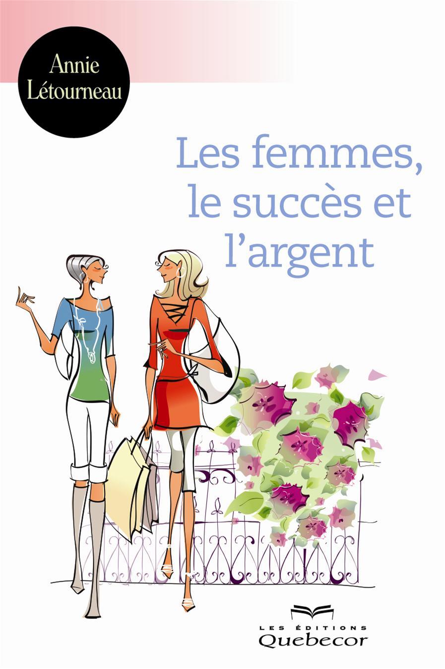 Les femmes, le succès et l'argent