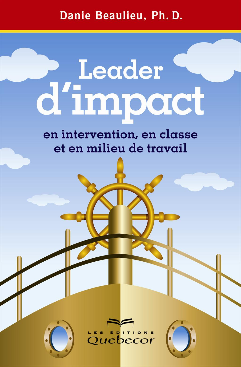 Leader d'impact en intervention, en classe et en milieu de travail
