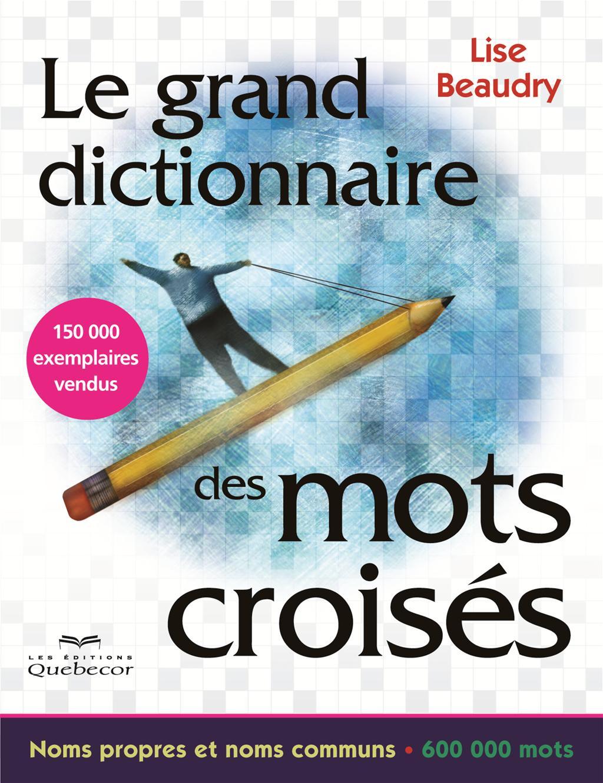 Le grand dictionnaire des mots croisés