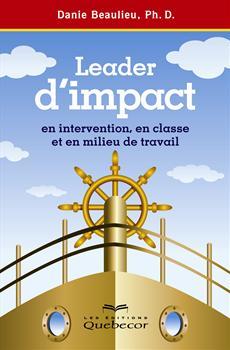 Leader d'impact en intervention, en classe et en milieu de travail