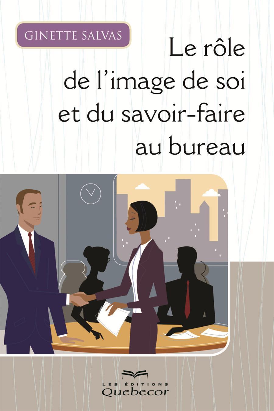 Le rôle de l'image de soi et du savoir-faire au bureau