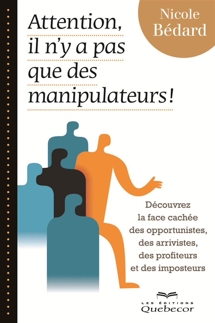 Attention, il n'y a pas que des manipulateurs!