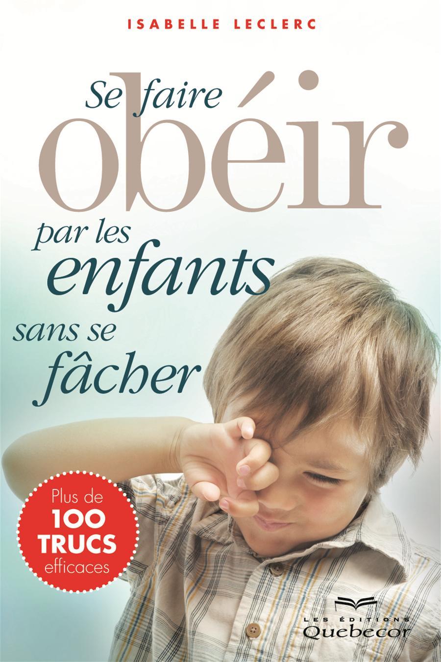 Se faire obéir par les enfants sans se fâcher
