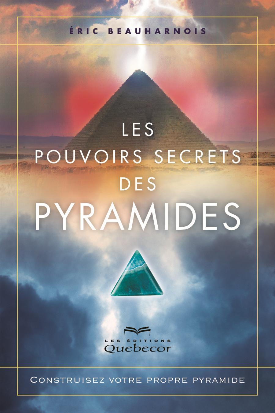 Les pouvoirs secrets des pyramides