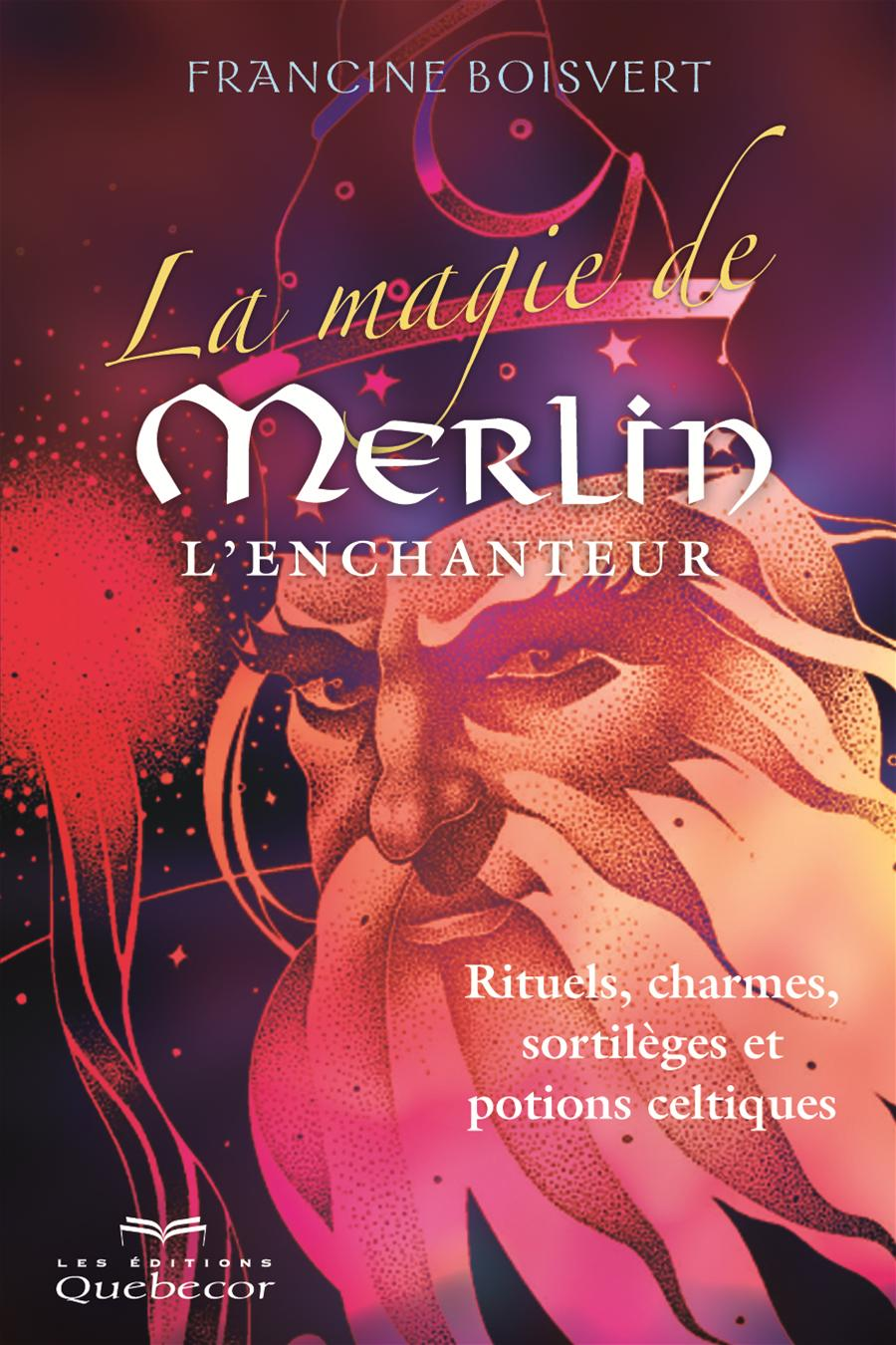 La magie de Merlin l'enchanteur