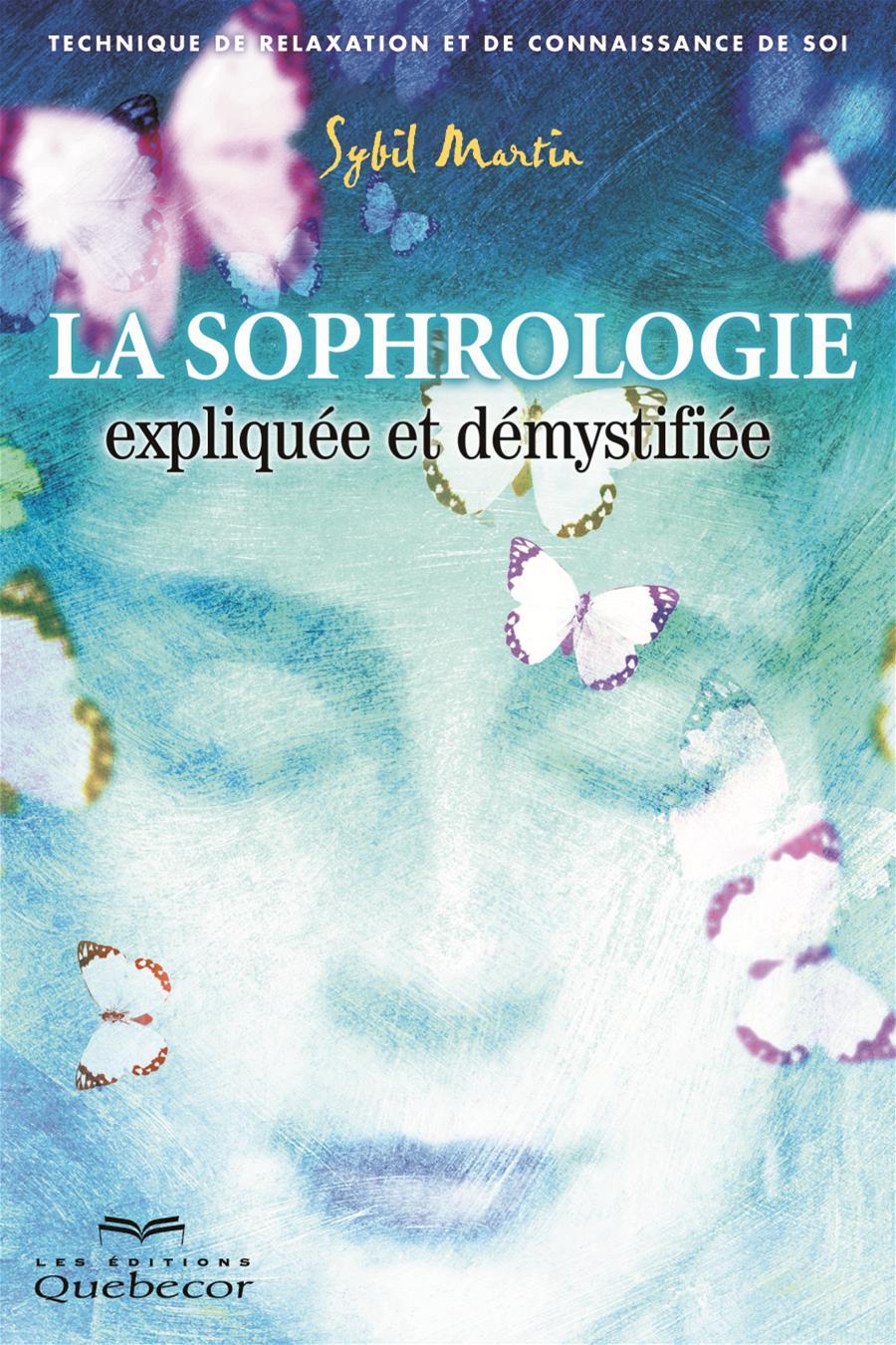 La sophrologie expliquée et démystifiée