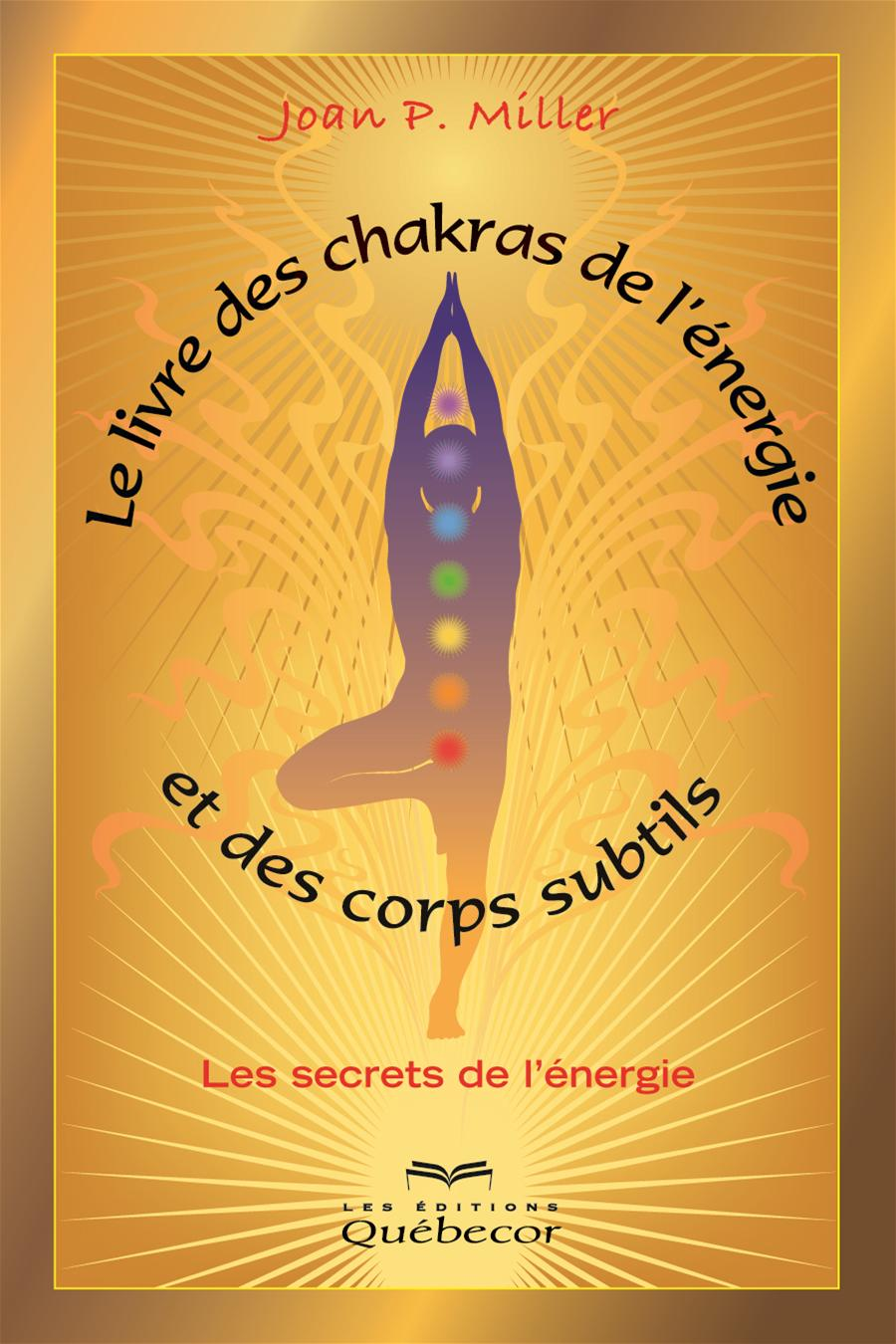 Le livre des chakras, de l'énergie et des corps subtils