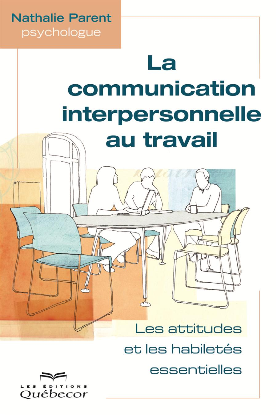La communication interpersonnelle au travail