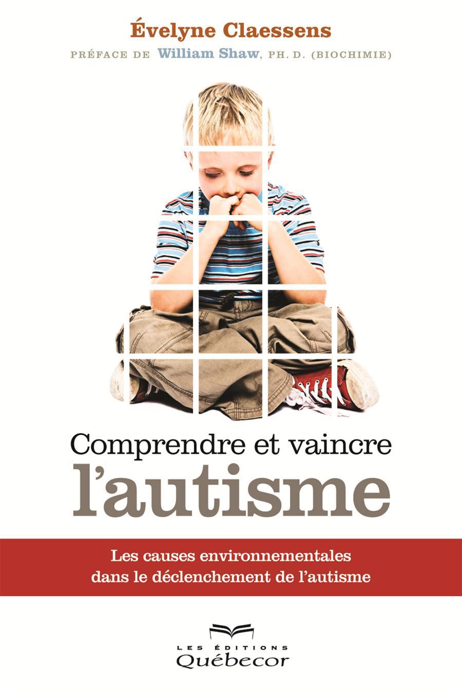 Comprendre et vaincre l'autisme