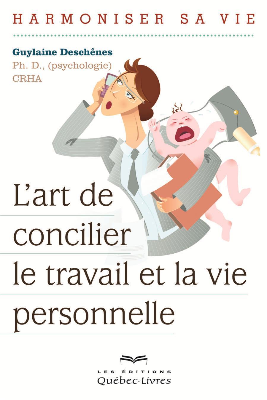 L'art de concilier le travail et la vie personnelle
