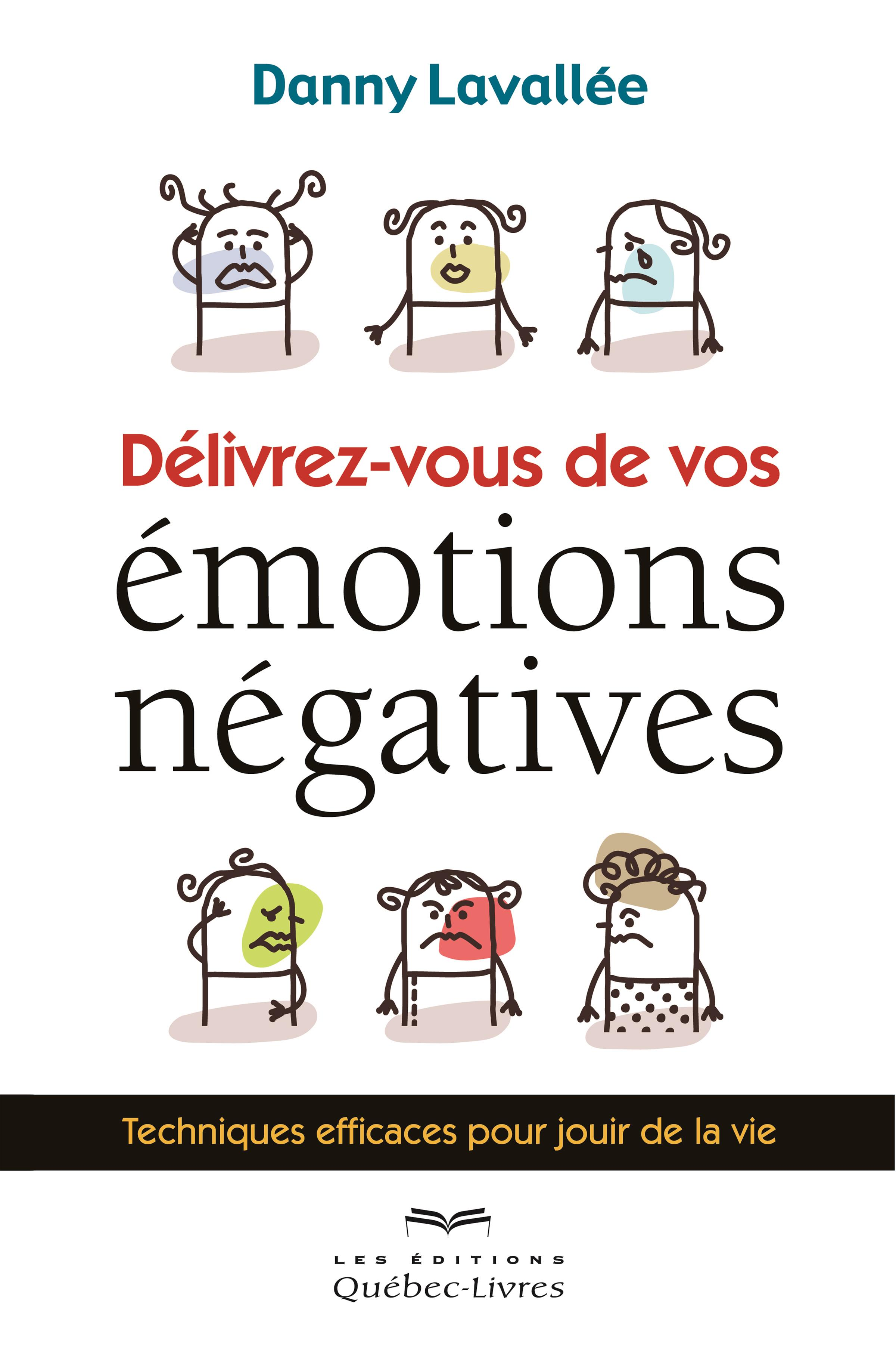 Délivrez-vous de vos émotions