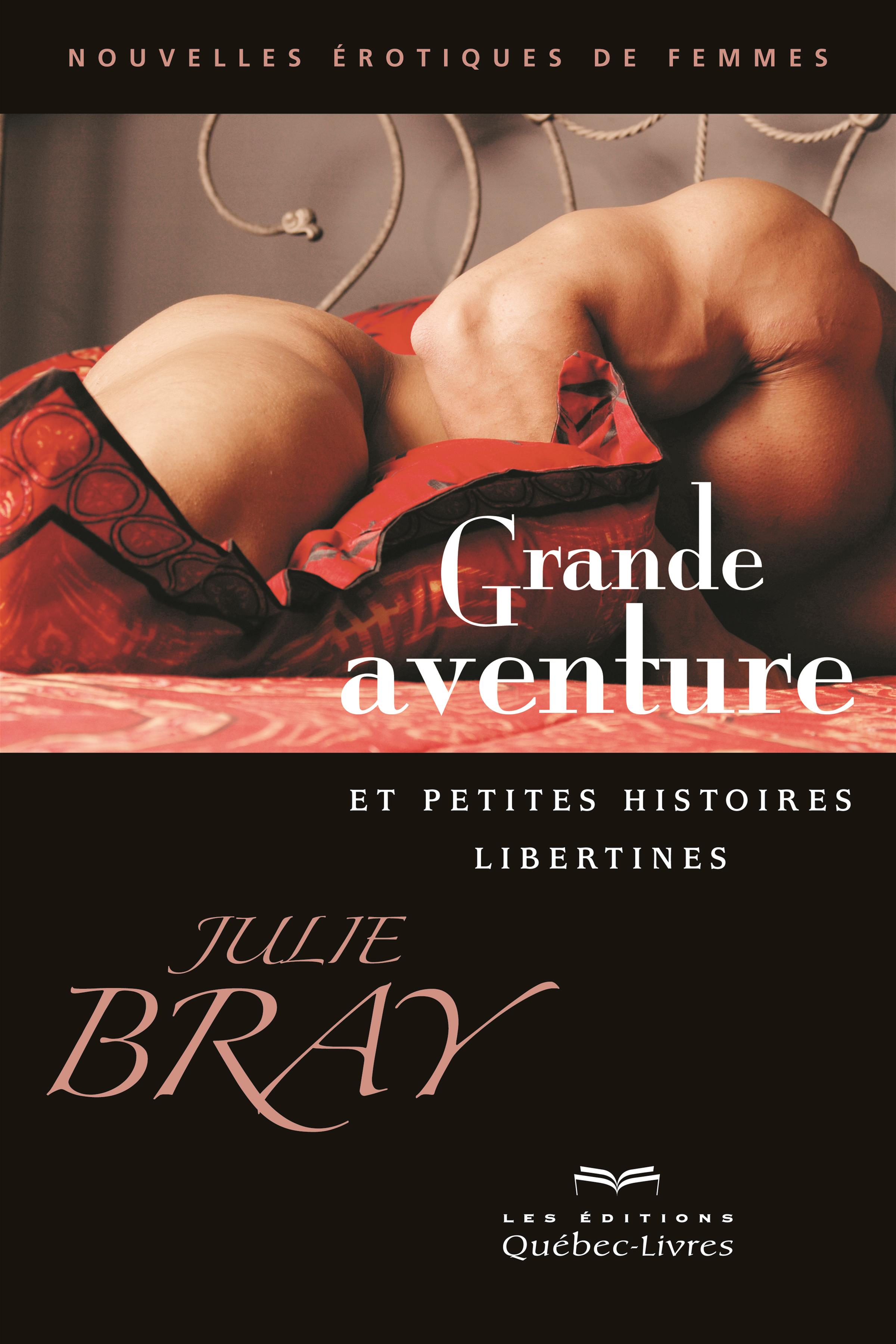 Grande aventure et petites histoires libertines