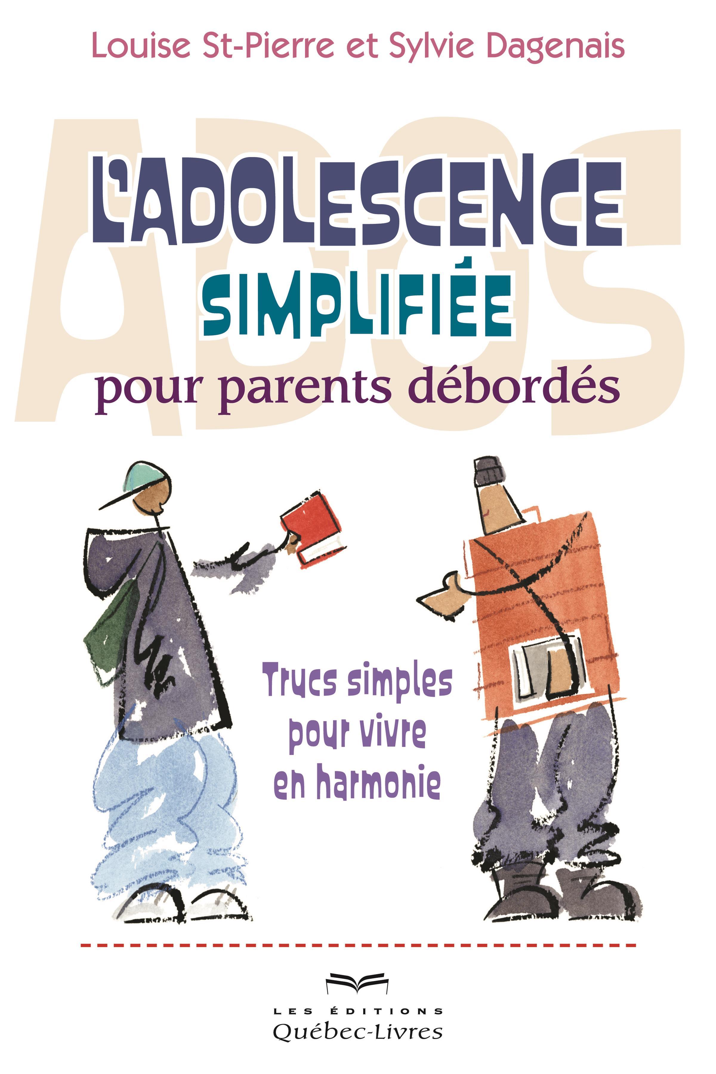 L'adolescence simplifiée pour parents débordés