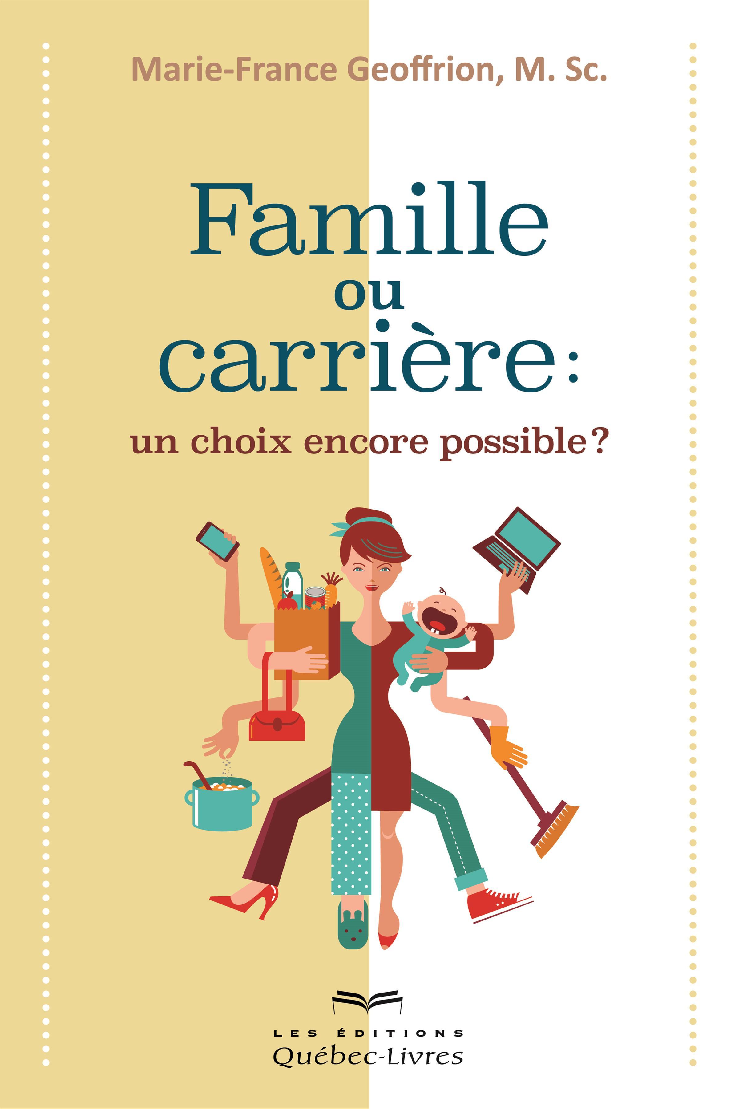 Famille ou carrière: un choix encore possible?