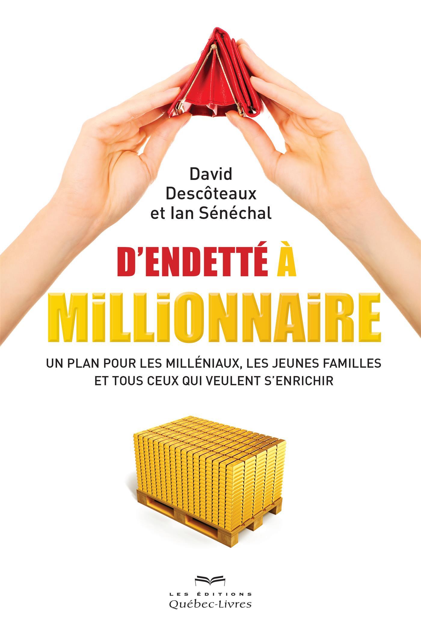 D'endetté à millionnaire