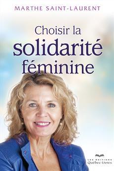 Choisir la solidarité féminine
