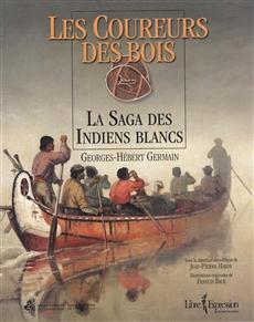 Les Coureurs des bois - La Saga des Indiens blancs