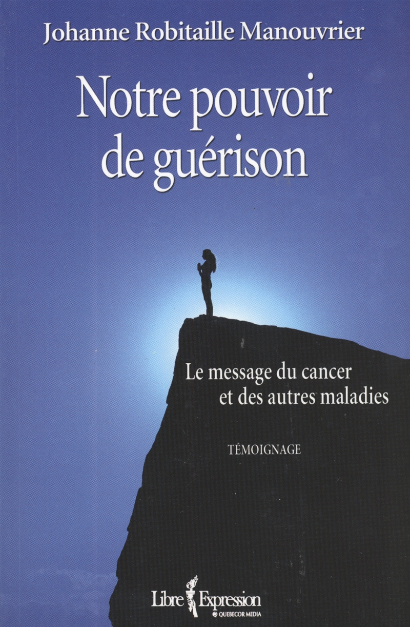 livre notre pouvoir de gu rison le message du cancer et des autres maladies messageries adp. Black Bedroom Furniture Sets. Home Design Ideas