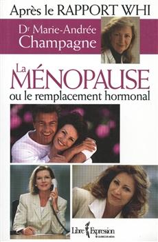 La ménopause ou le remplacement hormonal