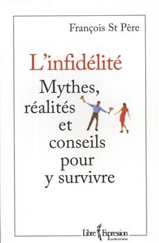 L'Infidélité - Mythes, réalités et conseils pour y survivre