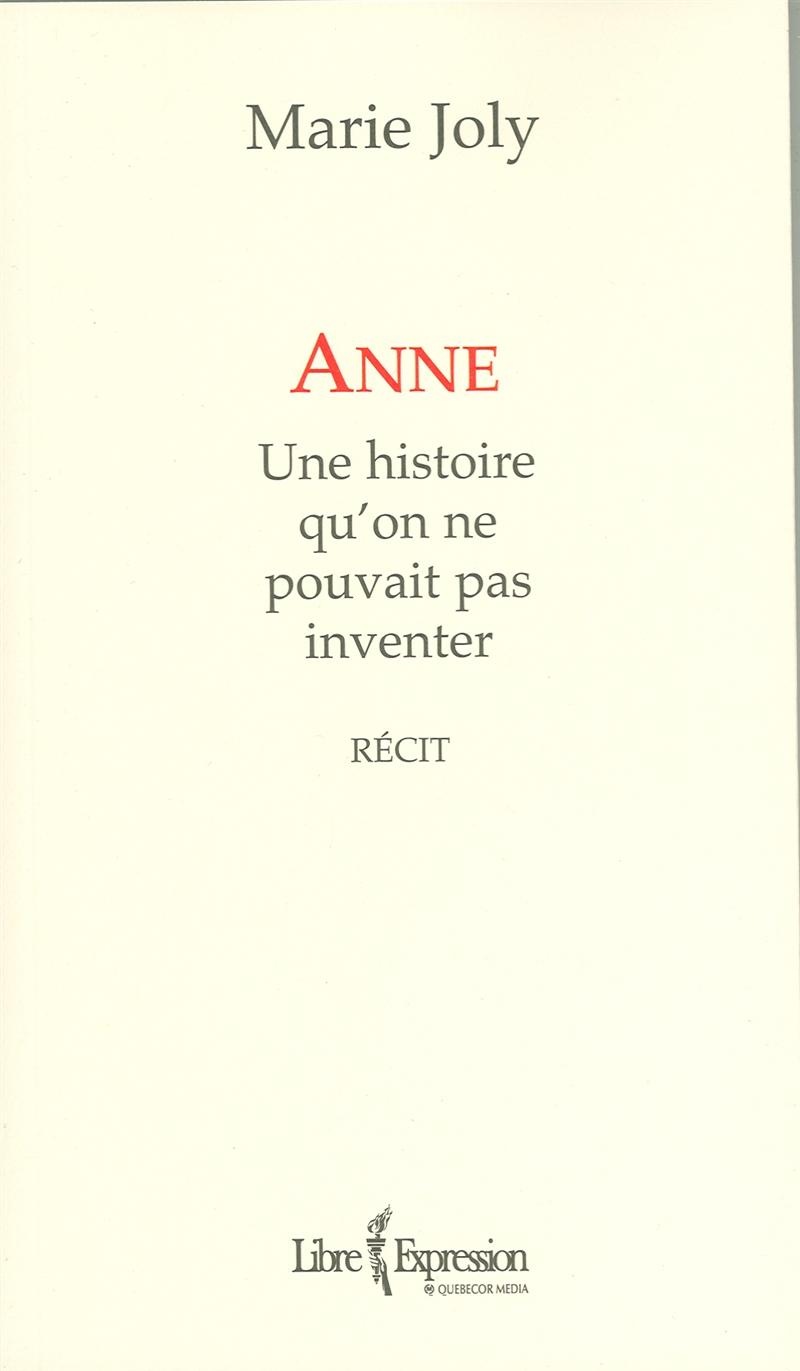 Anne - Une histoire qu'on ne pouvait pas inventer