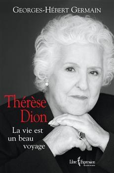 Thérèse Dion - La vie est un beau voyage