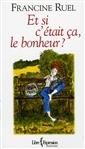 Et Si C'etait Ca Le Bonheur?