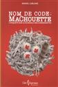 Nom de code: MaChouette - L'enquête sur le scandale des commandites
