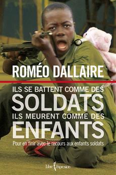 Ils se battent comme des soldats, ils meurent comme des enfants - Pour en finir avec le recours aux enfants soldats