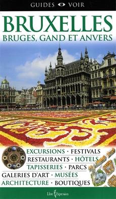 Guides Voir : Bruxelles, Bruges, Gand, Anvers