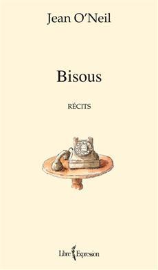Bisous - Récits