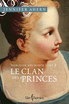 Noblesse déchirée, tome 3 - Le Clan des princes