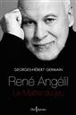 René Angélil - Le Maître du jeu