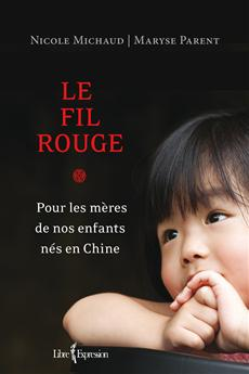Le Fil rouge - Pour les mères de nos enfants nés en Chine