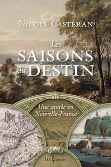 Les Saisons du destin - Une année en Nouvelle-France