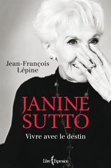 Janine Sutto - Vivre avec le destin