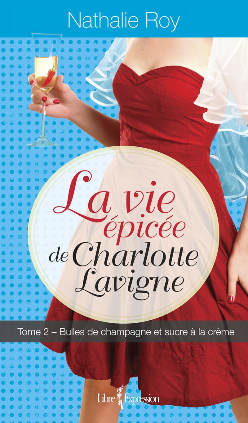 La Vie épicée de Charlotte Lavigne, tome 2