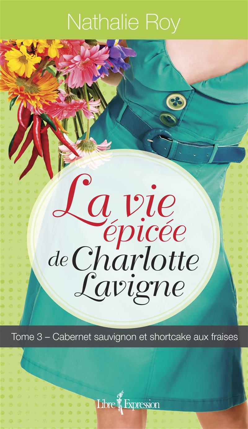 La Vie épicée de Charlotte Lavigne, tome 3