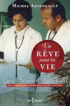 Un rêve pour la vie - Lucille Teasdale et Piero Corti