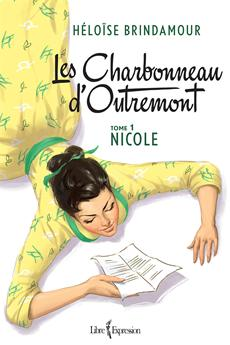 Les Charbonneau d'Outremont, tome 1 - Nicole